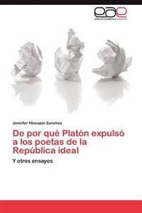 de Por Que Platon Expulso a Los Poetas de La Republica Ideal