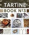 Tartine book no. 3 - modern ancient classic whole