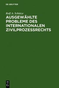Ausgewahlte Probleme des internationalen Zivilprozessrechts