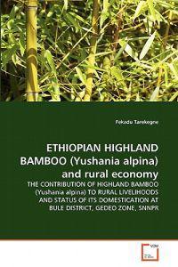 Ethiopian Highland Bamboo (Yushania Alpina) and Rural Economy