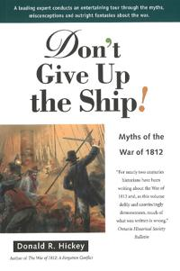 Dont give up the ship! - myths of the war of 1812