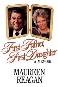 First Father, First Daughter: A Memoir