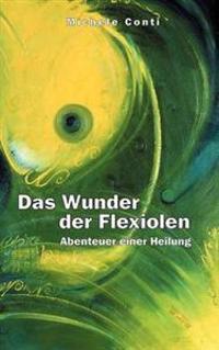 Das Wunder Der Flexiolen