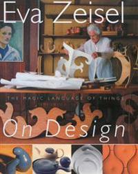 Eva Zeisel on Design: The Magic Language of Things