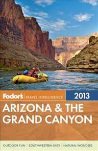 Fodor's Travel Intelligence 2013 Arizona & the Grand Canyon