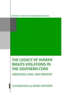 The Legacy of Human Rights Violations in the Southern Cone