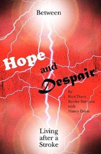 Between Hope and Despair: Living After a Stroke