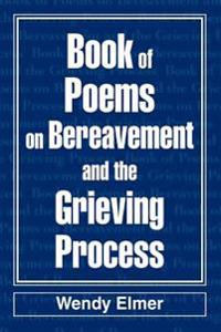 Book of Poems on Bereavement and the Grieving Process