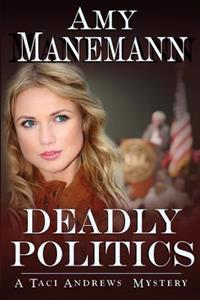 Deadly Politics (a Taci Andrews Mystery)