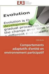 Comportements Adaptatifs D'Entite En Environnement Participatif