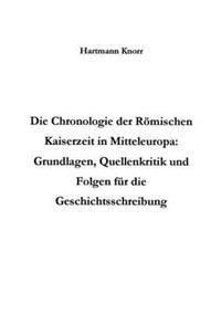 Die Chronologie Der R Mischen Kaiserzeit in Mitteleuropa