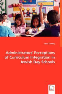 Administrators' Perceptions of Curriculum Integration in Jewish Day Schools