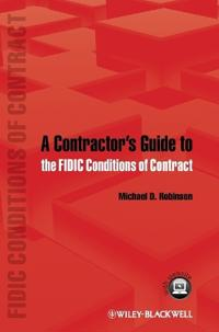 A Contractor's Guide to the Fidic Conditions of Contract [With Free Web Access]