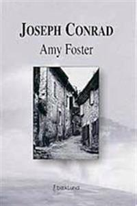 joseph conrad amy foster Answer these questions in order to find out how much you know about joseph conrad's ''amy foster'' you can take the quiz from home or while you're.