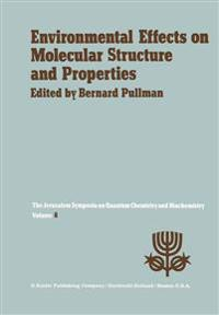 Environmental Effects on Molecular Structure and Properties