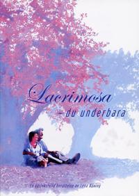 Lacrimosa : du underbara