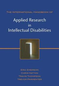 The International Handbook of Applied Research in Intellectual Disabilities