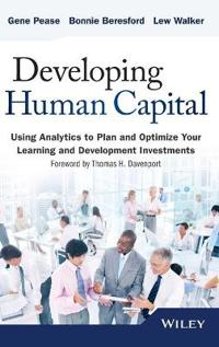 Developing Human Capital: Using Analytics to Plan and Optimize Your Learnin