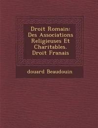 Droit Romain: Des Associations Religieuses Et Charitables. Droit Fran¿ais