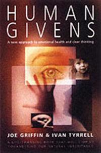 Human givens - the new approach to emotional health and clear thinking