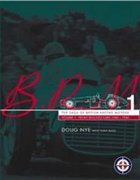Brm - The Saga of British Racing Motors Vol. 1: The Front Engined Cars 1945-60