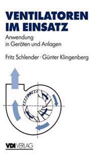 Ventilatoren Im Einsatz: Anwendung in Geraten Und Anlagen