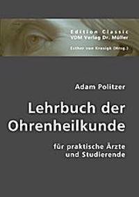 Lehrbuch der Ohrenheilkunde für praktische Ärzte und Studierende