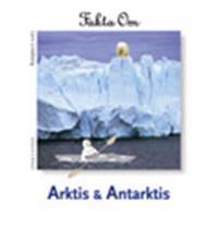 Fakta om Arktis och Antarktis