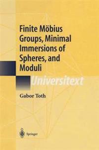 Finite Moebius Groups, Minimal Immersions of Spheres, and Moduli