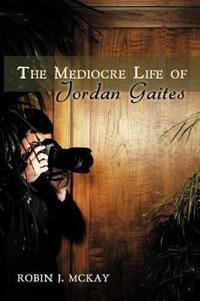 The Mediocre Life of Jordan Gaites