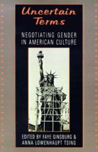 Uncertain Terms: Negotiating Gender in American Culture