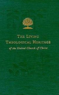 The Living Theological Heritage of the United Church of Christ
