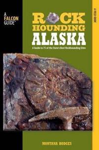 Falcon Guides Rockhounding Alaska