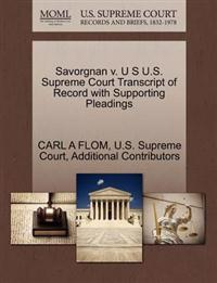 Savorgnan V. U S U.S. Supreme Court Transcript of Record with Supporting Pleadings