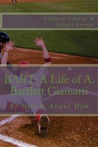Bart: A Life of A. Bartlett Giamatti