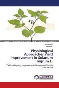 Physiological Approaches:Yield improvement in Solanum nigrum L.