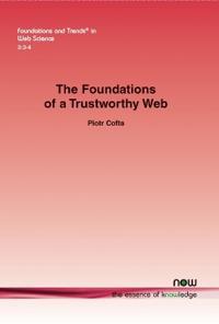 The Foundations of a Trustworthy Web