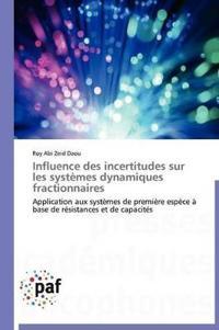 Influence Des Incertitudes Sur Les Systemes Dynamiques Fractionnaires