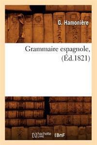 Grammaire Espagnole, (Ed.1821)