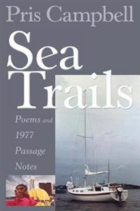 Sea Trails: Poems and 1977 Passage Notes