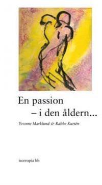 En passion i den åldern