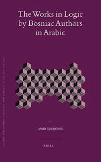 The Works in Logic by Bosniac Authors in Arabic