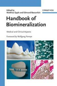 Handbook of Biomineralization: Medical and Clinical Aspects