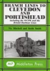 Branch lines to clevedon and portishead - including the wcpr and the bristo