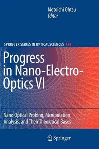 Progress in Nano-Electro-Optics VI