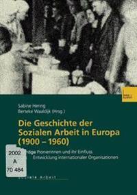 Die Geschichte Der Sozialen Arbeit in Europa, 1900–1960