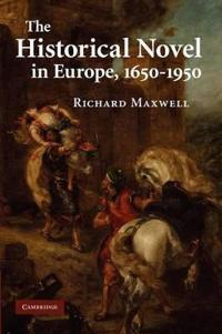 The Historical Novel in Europe, 1650-1950