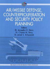 Air/Missile Defense, Counterproliferation and Scurity Policy Planning