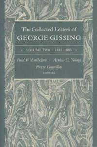 The Collected Letters of George Gissing, 1881-1885