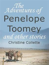 The Adventures of Penelope Toomey and Other Stories